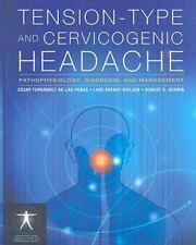 Tension-Type And Cervicogenic Headache: Pathophysiology, Diagnosis, And Manag...