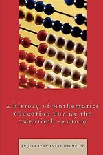 A History of Mathematics Education During the Twentieth Century by Angela...