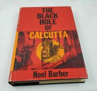 The Black Hole of Calcutta by Noel Barber; First American Edition; History