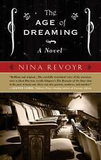The Age of Dreaming by Nina Revoyr (2008, Paperback)