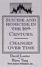 Suicide and Homicide in the 20th Century: Changes Over Time by Bijou Yang,...