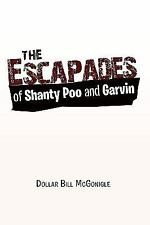 The Escapades of Shanty Poo and Garvin by Dollar Bill McGonigle (2010,...