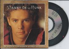 DANNY DE MUNK - Ze Zei Niet Eén Keer Ik Hou Van Jou CD SINGLE 2TR 1991 (INDISC)