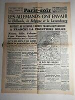N340 La Une Du Journal Paris-soir 11 mai 1940 les Allemands envahi la Hollande