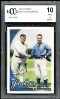 2010 Topps #637 Babe Ruth / Lou Gehrig Card BGS BCCG 10 Mint+
