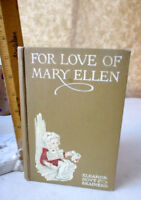 FOR LOVE Of MARY ELLEN,1912,Eleanor Hoyt Brainerd,1st Ed,Illust