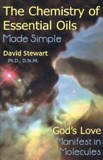 Chemistry of Essential Oils Made Simple:God's Love Manifest in Molecules NEW