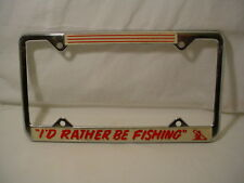 "VINTAGE ""I'D RATHER BE FISSHING"" Chrome License Plate Frame  **New Old Stock**"