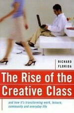THE RISE OF THE CREATIVE CLASS [2002] By Richard L. Florida --USED -- FREE SHIP