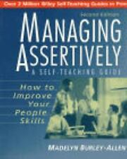 Wiley Self-Teaching Guides: Managing Assertively : How to Improve Your People...
