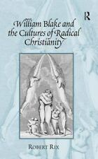 William Blake and the Culture of Radical Christianity by Robert Rix (2007,...