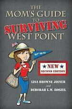 The Mom's Guide to Surviving West Point by Lisa Browne Joiner and Deborah L....