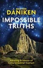IMPOSSIBLE TRUTHS - VON DANIKEN, ERICH - NEW HARDCOVER
