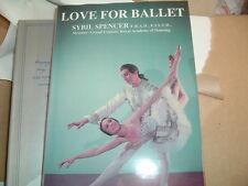 LOVE FOR BALLET----------------- SYBIL SPENCER   JOB LOT 20 COPIES NEW HARD BACK