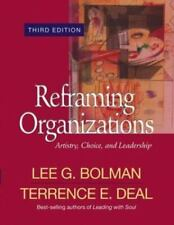 Reframing Organizations : Artistry, Choice, and Leadership by Lee G. Bolman and…