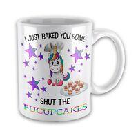 I Just Baked You Some Shut The Fucupcakes Funny Novelty Gift Mug