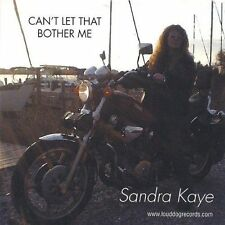 Sandra Kaye-Can`t Let That Bother Me CD Like New