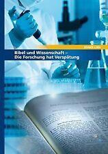 Bibel und Wissenschaft: Die Forschung hat Verspätung von... | Buch | Zustand gut