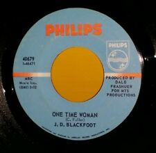 J.D. BLACKFOOT-One Time Woman/I've Never Seen You▪Philips 45▪60's Psych Garage
