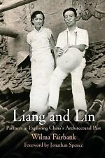 Liang and Lin : Partners in Exploring China's Architectural Past by Wilma...