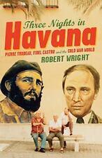 THREE NIGHTS IN HAVANA - Pierre Trudeau-ExLibrary