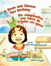 A Bean and Cheese Taco Birthday / Un Cumpleanos Con Tacos de Frijoles Con Queso