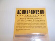 "Koford 1/8"" Ultra Precision Drill Blank Axle"
