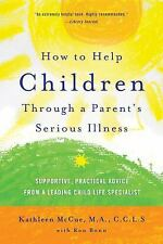How to Help Children Through a Parent's Serious Illness : Supportive,...