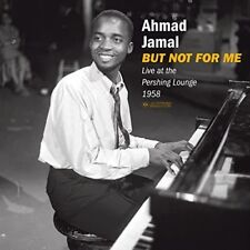 But Not for Me: Live at Pershing Lounge 1958 by Ahmad Jamal (Vinyl, Jul-2018)