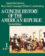 A Concise History of the American Republic A Concise History of the American Rep