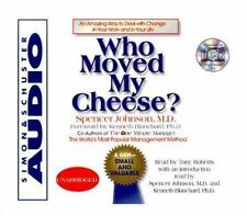 Who Moved My Cheese : An Amazing Way to Deal with Change in Your Work and in Yo…