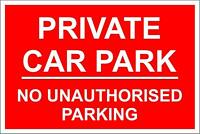 Private Car Park No Unauthorised Parking Plastic Sign 400 x 300mm