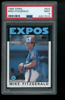1986 Topps #503 Mike Fitzgerald Montreal Expos PSA 9 MINT SET BREAK!