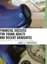 Financial Success For Young Adults And Recent Graduates: Managing Money, Cred...