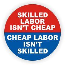 Skilled Labor Isnt Cheap...Funny Hard Hat / Welding Helmet Sticker Construction