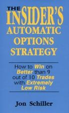 The Insider's Automatic Options Strategy: How to Win on Better Than 9 out of 10