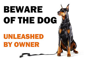 BEWARE OF THE DOG - DOBERMAN UNLEASHED BY OWNER - LAMINATED SIGN FUN