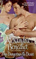 Too Dangerous To Desire Paperback (2008) Alexandra Benedict