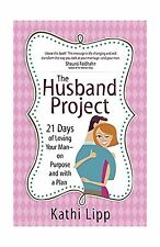 The Husband Project: 21 Days of Loving Your Man--on Purpose and... Free Shipping