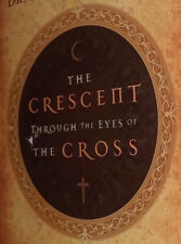 Nabeel Jabbour Crescent Through Eyes of The Cross Signed Christians & Muslims