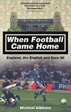 When Football Came Home: England, the English and Euro 96,Michael Gibbons,New Bo