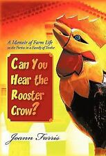 Can You Hear the Rooster Crow? : A Memoir of Farm Life in the Forties in a...