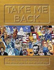 Take Me Back:A Trip Through History Ancient Times to Digital Age Francesca Banes