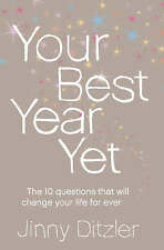 Your Best Year Yet: How To Make The Next 12 Months Your Most Successful Ever! by