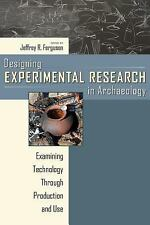 Designing Experimental Research in Archaeology RARE Prehistoric Technology HC DJ