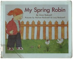 My Spring Robin by Anne Rockwell (1989, Hardcover)