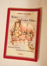 RIME...DI UNA VITA... Carmela Vegliante Suma Editore 2004 F09
