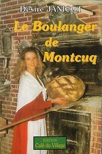 LE BOULANGER DE MONTCUQ  par Désiré JANICOT + QUERCY + roman