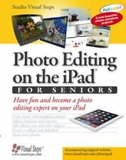 Photo Editing on the iPad for Seniors: Have Fun and Become a Photo-ExLibrary