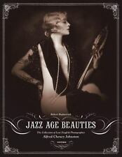 Jazz Age Beauties: The Lost Collection of Ziegfeld Photographer Alfred Cheney Jo
